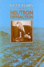 Fifty years of neutron diffraction: the advent of neutron scattering